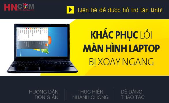 khac-phuc-loi-man-hinh-laptop-bi-xoay-ngang