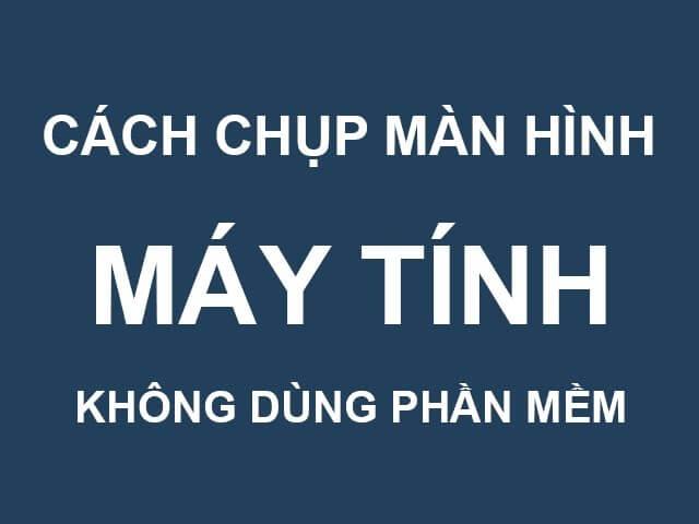 chup-man-hinh-laptop-khong-dung-man-hinh