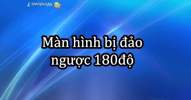 nguyen-nhan-man-hinh-bi-dao-nguoc-90-do