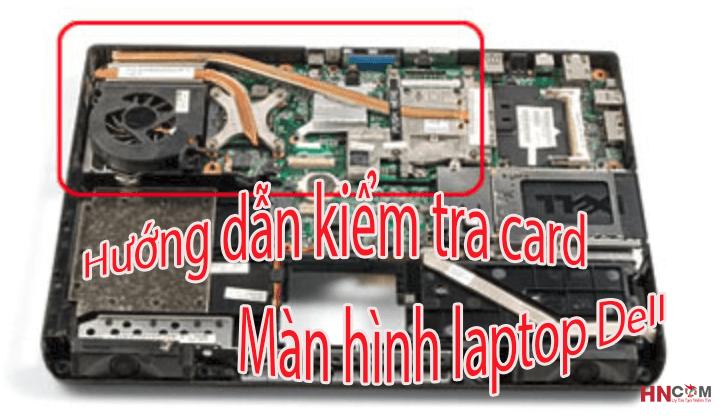 c-ach-ki-em-tra-c-ard-m-an-h-inh-laptop-del